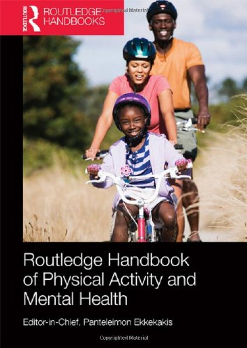 Routledge Handbook of Physical Activity and Mental Health (Routledge Handbooks (Hardcover))