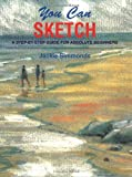 img - for You Can Sketch: A Step-by-Step Guide for Absolute Beginners book / textbook / text book