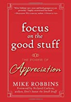 Focus on the Good Stuff: The Power of Appreciation