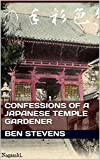 Confessions of a Japanese Temple Gardener: (P.S - Who's from London, England) (English Edition)