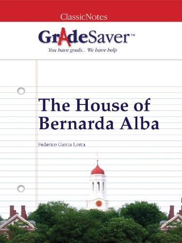 GradeSaver (TM) ClassicNotes: The House of Bernarda Alba, by S. R. Cedars