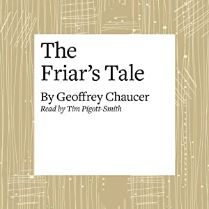 The Canterbury Tales: The Friar's Tale (Modern Verse Translation) | [Geoffrey Chaucer]