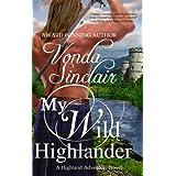 My Wild Highlander (Highland Adventure Book 2) ~ Vonda Sinclair