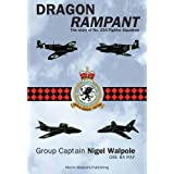 Dragon Rampant: The Story of No. 234 Fighter Squadron (Aviation)by Nigel Walpole