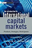 img - for An Introduction to International Capital Markets: Products, Strategies, Participants (The Wiley Finance Series) book / textbook / text book