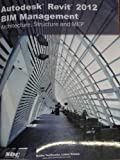 img - for Autodesk Revit 2012 BIM Management (Architecture, Structure and MEP) book / textbook / text book