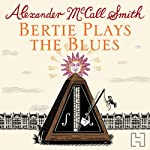 Bertie Plays The Blues: 44 Scotland Street, Book 7 (       UNABRIDGED) by Alexander McCall Smith Narrated by David Rintoul