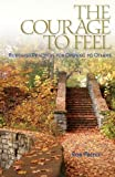 img - for The Courage To Feel: Buddhist Practices For Opening To Others book / textbook / text book