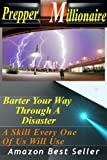 Search : Prepper Millionaire - Barter Your Way Through a Disaster