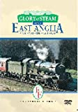 echange, troc Glory of Steam - in East Anglia and Eastern England [Import anglais]