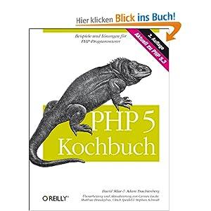 PHP 5 Kochbuch. Beispiele und Lösungen für PHP-Programmierer. Aktuell zu PHP 5.3
