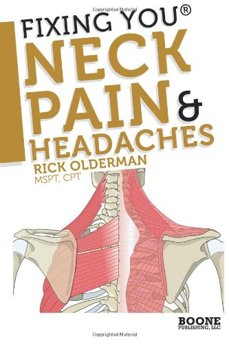 Fixing You: Neck Pain & Headaches: Self-Treatment for healing Neck pain and headaches due to Bulging Disks, Degenerative Disks, and other diagnoses. (Volume 1)