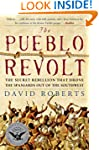 The Pueblo Revolt: The Secret Rebelli...