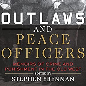 Outlaws and Peace Officers Audiobook