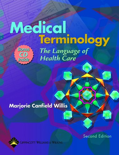 Medical Terminology: The Language of Health Care (Medical Terminology: The Language of Health Care ( Willis))