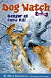 Danger at Snow Hill (Dog Watch) (068986812X) by Casanova, Mary