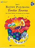Bastien Play-along: Familiar Favourites: Book 1