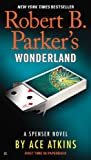 Robert B. Parker's Wonderland (Spenser Series Book 2)