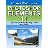 Fix Your Photos with Photoshop Elements 11 - An Illustrated Step-By-Step Guide