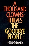 A Thousand Clowns; Thieves; The Goodbye People