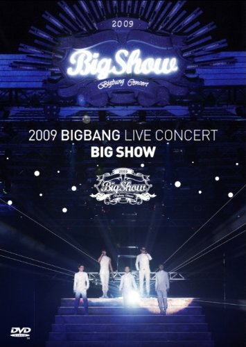 2009 BIGBANG LIVE CONCERT `BIG SHOW` [DVD]