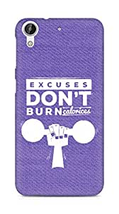 Amez Excuses don't burn Calories Back Cover For HTC Desire 626 G Plus
