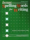 Instant Spelling Words for Writing: Green Level