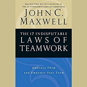The 17 Indisputable Laws of Teamwork Audiobook