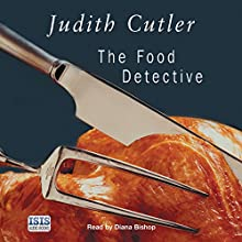 The Food Detective (       UNABRIDGED) by Judith Cutler Narrated by Diana Bishop