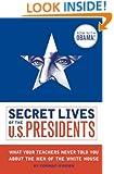 Secret Lives of the U.S. Presidents