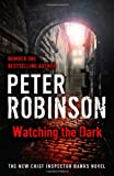Peter Robinson Watching the Dark: A DCI Banks Mystery (Inspector Banks 20)