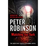 Watching the Dark: A DCI Banks Mystery (Inspector Banks 20)by Peter Robinson