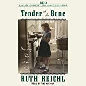 Tender at the Bone | [Ruth Reichl]