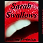Sarah Swallows: A Forced Deepthroat Gangbang Short | Francine Forthright