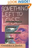 Something Left To Lose: Personal Relations and Survival among New York's Homeless (Professional Development Library)