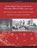 img - for Archaeological Survey in the Lower Mississippi Alluvial Valley 1940-1947 (Classics Southeast Archaeology) book / textbook / text book