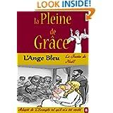 La Pleine de Grâce : L'Ange Bleu (French Edition)