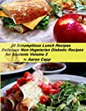 img - for 50 Scrumptious Diabetic Lunches for Students (Delicious Non-Vegetarian Diabetic Recipes) book / textbook / text book