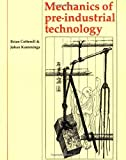img - for Mechanics of Pre-industrial Technology: An Introduction to the Mechanics of Ancient and Traditional Material Culture ( Paperback ) by Cotterell, Brian; Kamminga, Johan published by Cambridge University Press book / textbook / text book