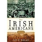 The Irish Americans: A History ~ Jay P. Dolan