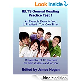 IELTS General Reading Practice Test 1. An Example Exam for You to Practise in Your Spare Time: Created by IELTS teachers for their students and for you! (General IELTS Practice Tests 2014)
