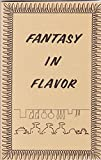 img - for FANTASY IN FLAVOR: Favorite recipes from members of the Oakland Chinese Community United Methodist Church book / textbook / text book