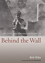 Behind the wall : life, love and struggle in Palestine