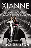 img - for Xianne: A Comedy of Cultures: Volume One book / textbook / text book