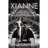 Xianne: A Comedy of Cultures: Volume One