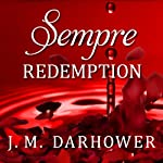 Sempre: Redemption: Forever, Book 2 | J. M. Darhower