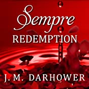 Sempre: Redemption: Forever, Book 2 | [J. M. Darhower]