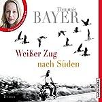 Weißer Zug nach Süden | Thommie Bayer