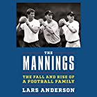 The Mannings: The Fall and Rise of a Football Family Audiobook by Lars Anderson Narrated by Ian Alan Carlsen