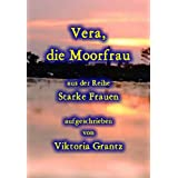 Vera, die Moorfrau (Starke Frauen) (German Edition)